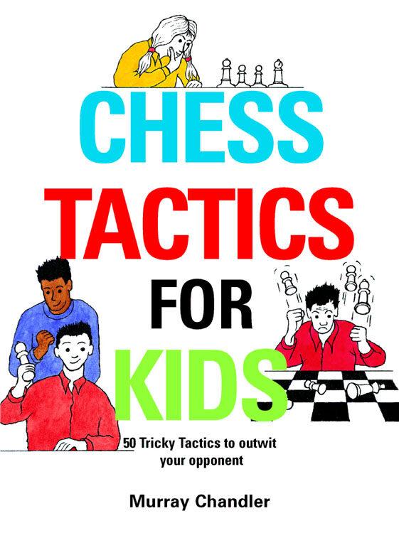 NZD $20 - Chess Tactics For Kids - Chandler