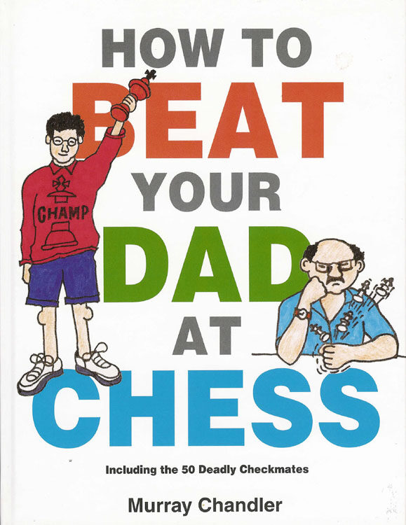 NZD $20 - How To Beat Your Dad At  Chess - Chandler