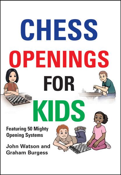 NZD $20 - Chess Openings For Kids - Watson & Burgess